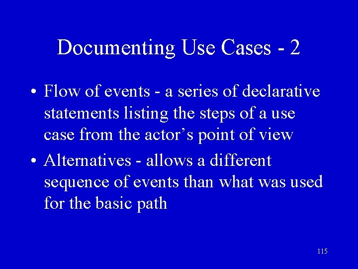 Documenting Use Cases - 2 • Flow of events - a series of declarative