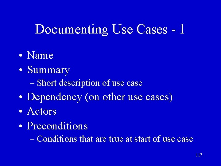 Documenting Use Cases - 1 • Name • Summary – Short description of use