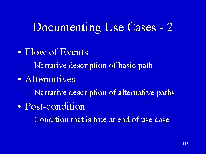 Documenting Use Cases - 2 • Flow of Events – Narrative description of basic