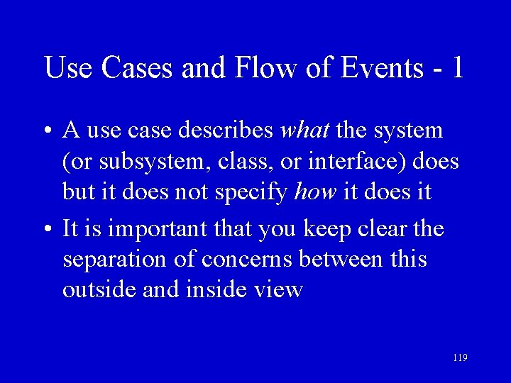Use Cases and Flow of Events - 1 • A use case describes what