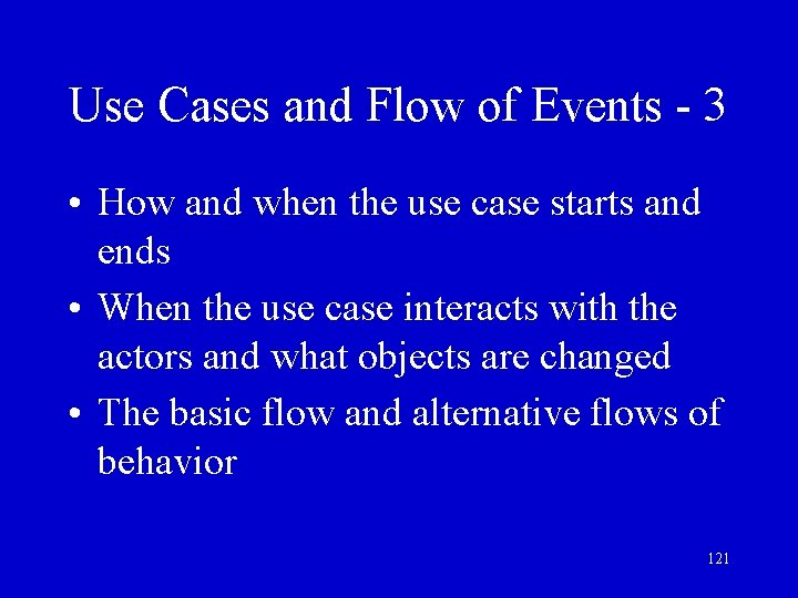 Use Cases and Flow of Events - 3 • How and when the use