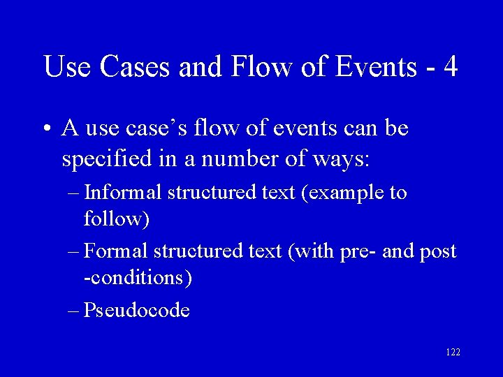 Use Cases and Flow of Events - 4 • A use case's flow of