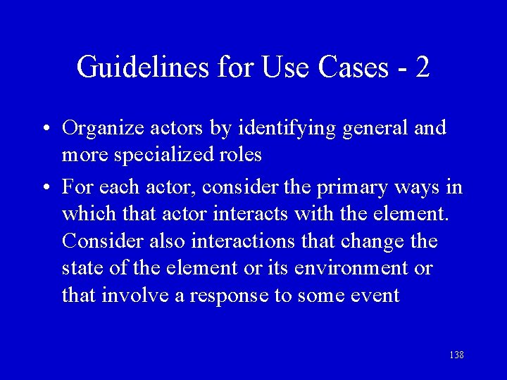 Guidelines for Use Cases - 2 • Organize actors by identifying general and more