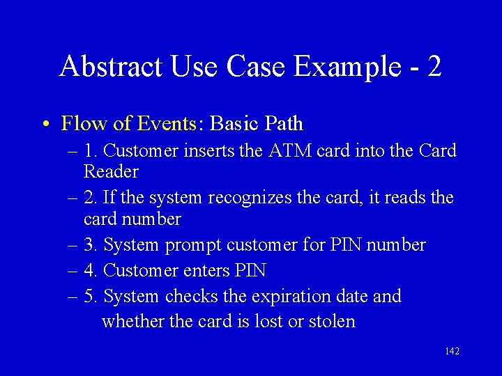 Abstract Use Case Example - 2 • Flow of Events: Basic Path – 1.