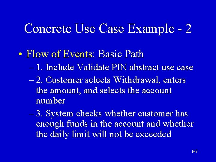 Concrete Use Case Example - 2 • Flow of Events: Basic Path – 1.