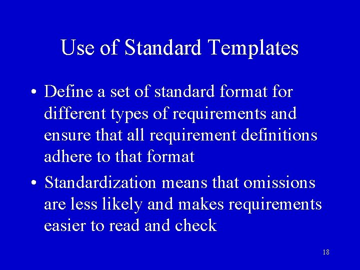 Use of Standard Templates • Define a set of standard format for different types