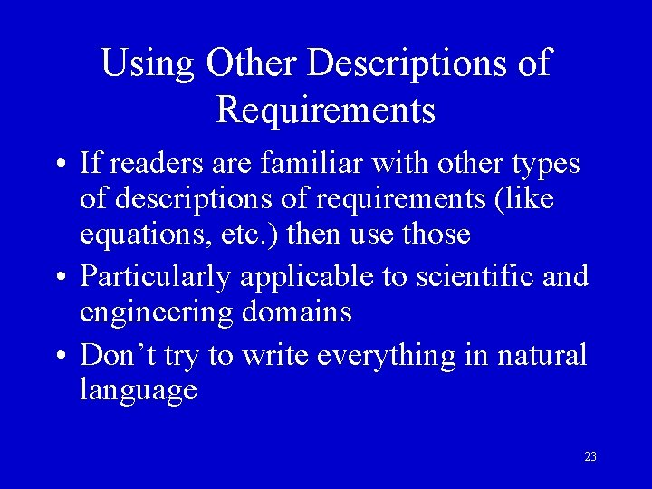Using Other Descriptions of Requirements • If readers are familiar with other types of