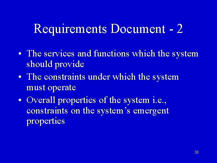 Requirements Document - 2 • The services and functions which the system should provide