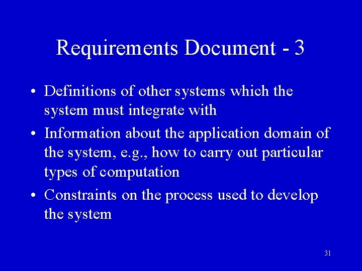 Requirements Document - 3 • Definitions of other systems which the system must integrate