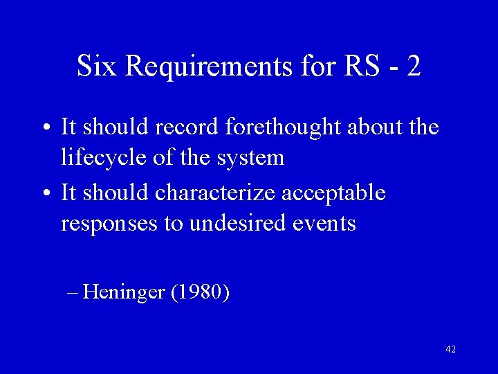 Six Requirements for RS - 2 • It should record forethought about the lifecycle