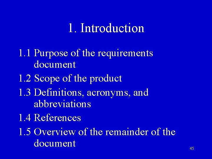 1. Introduction 1. 1 Purpose of the requirements document 1. 2 Scope of the