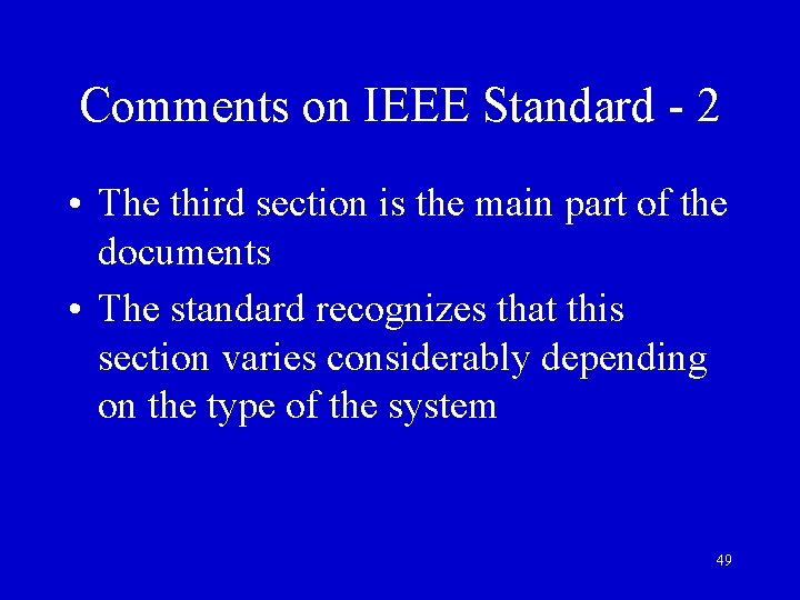 Comments on IEEE Standard - 2 • The third section is the main part