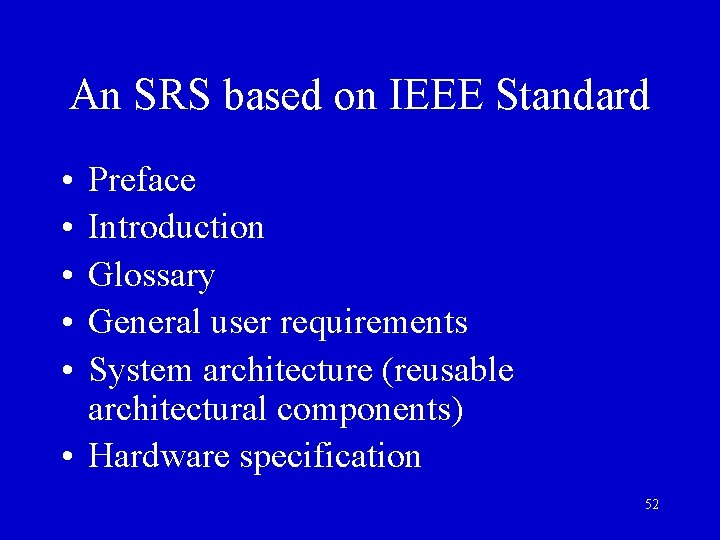An SRS based on IEEE Standard • • • Preface Introduction Glossary General user