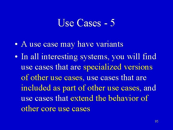 Use Cases - 5 • A use case may have variants • In all
