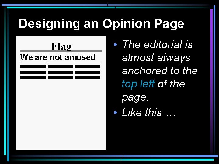 Designing an Opinion Page Flag We are not amused • The editorial is almost