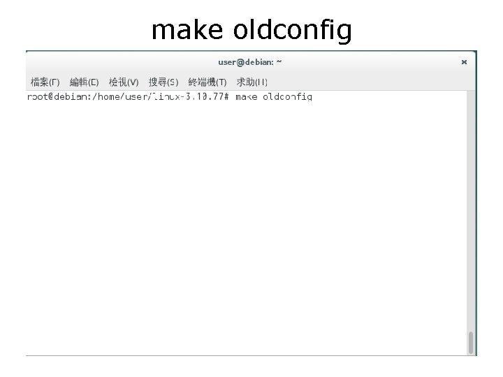 make oldconfig
