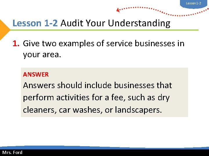 Lesson 1 -2 Mrs. Ford Lesson 1 -2 Audit Your Understanding 1. Give two