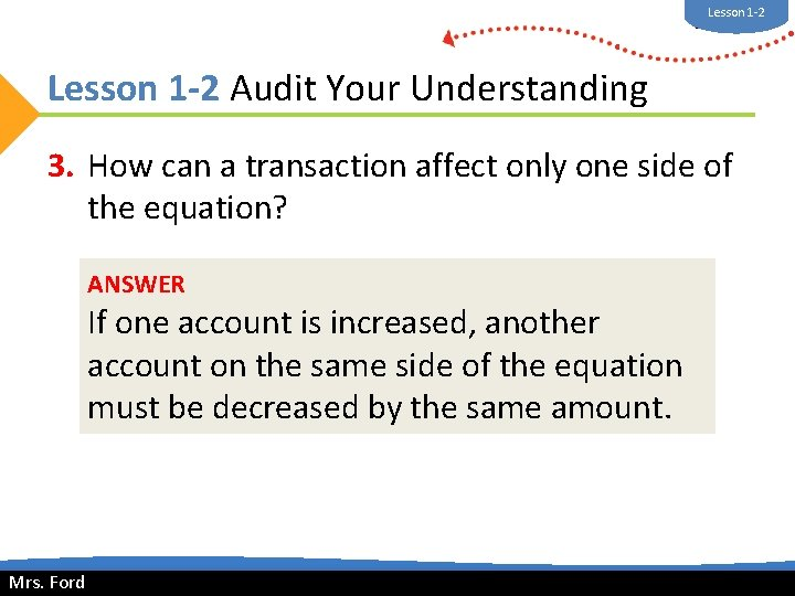 Lesson 1 -2 Mrs. Ford Lesson 1 -2 Audit Your Understanding 3. How can