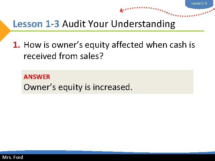 Lesson 1 -3 Mrs. Ford Lesson 1 -3 Audit Your Understanding 1. How is