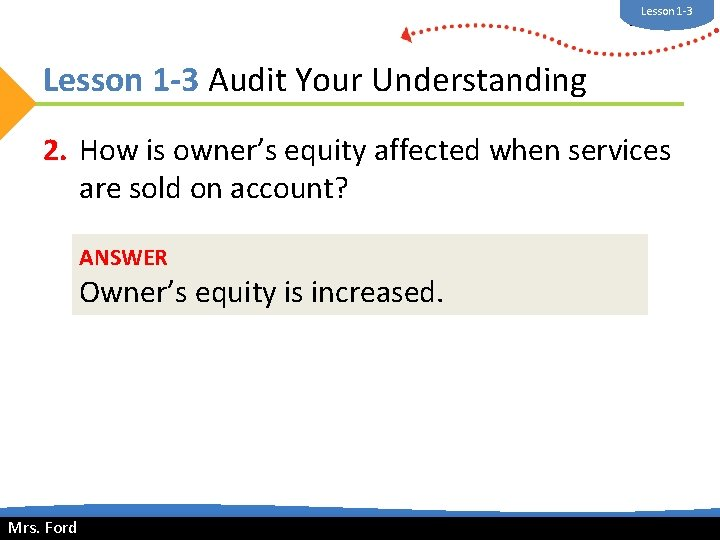 Lesson 1 -3 Mrs. Ford Lesson 1 -3 Audit Your Understanding 2. How is