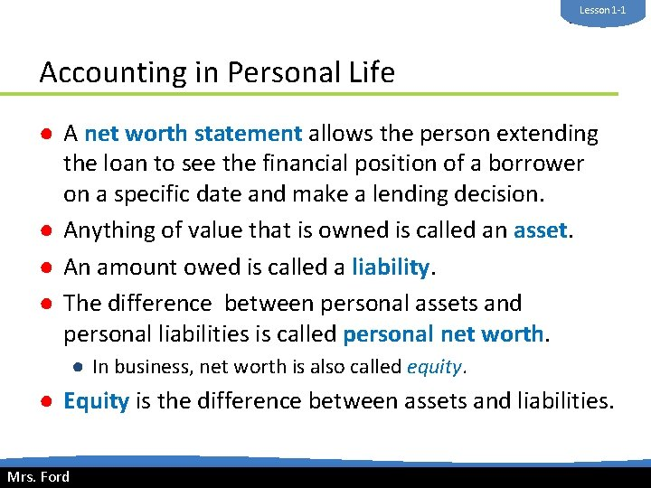 Lesson 1 -1 Mrs. Ford Accounting in Personal Life ● A net worth statement
