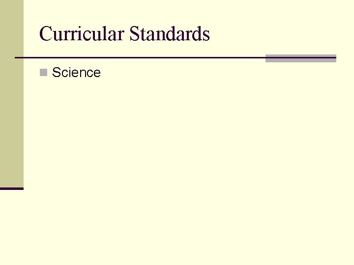 Curricular Standards n Science