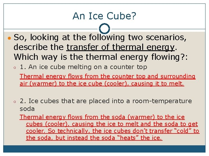 An Ice Cube? ● So, looking at the following two scenarios, describe the transfer