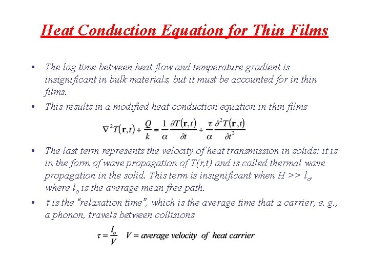 Heat Conduction Equation for Thin Films • The lag time between heat flow and