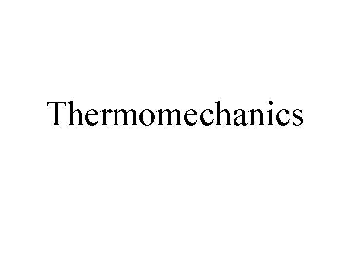 Thermomechanics