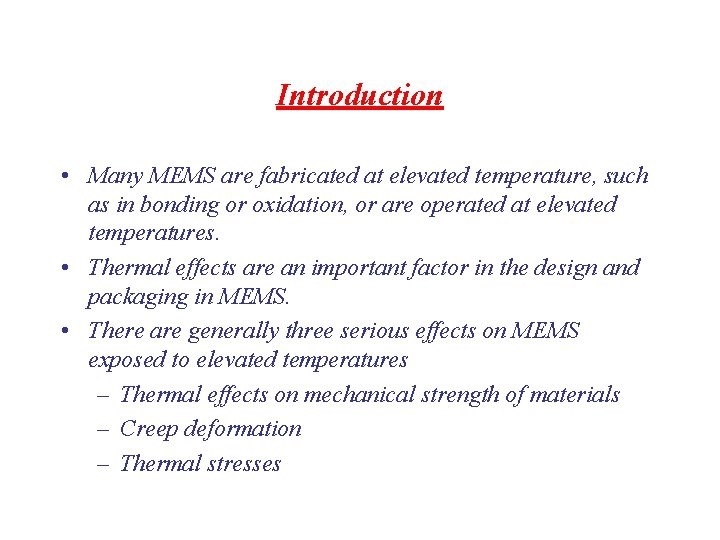 Introduction • Many MEMS are fabricated at elevated temperature, such as in bonding or