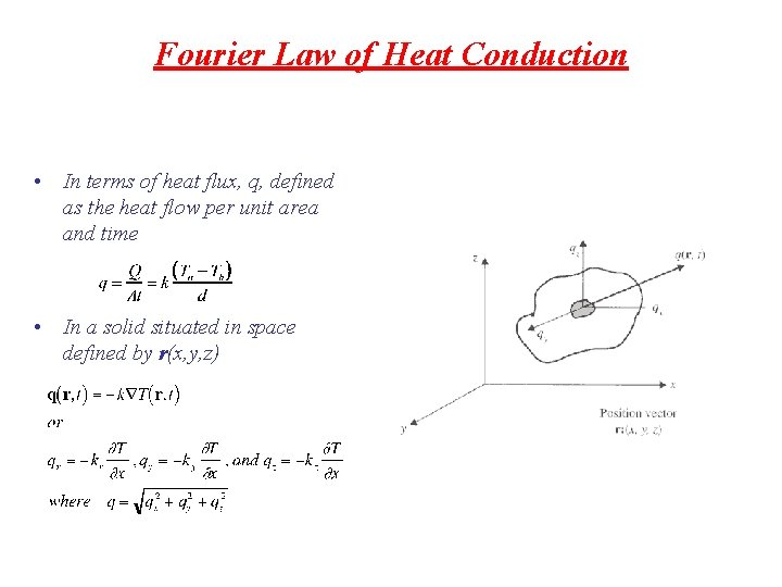 Fourier Law of Heat Conduction • In terms of heat flux, q, defined as