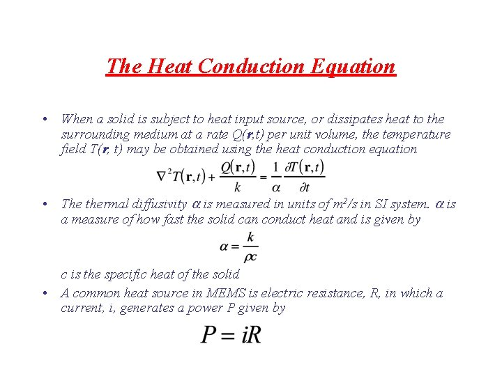 The Heat Conduction Equation • When a solid is subject to heat input source,