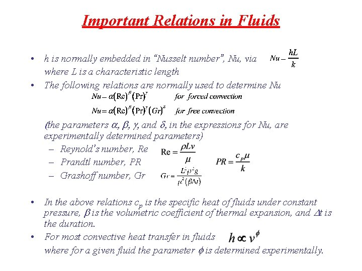"""Important Relations in Fluids • h is normally embedded in """"Nusselt number"""", Nu, via"""