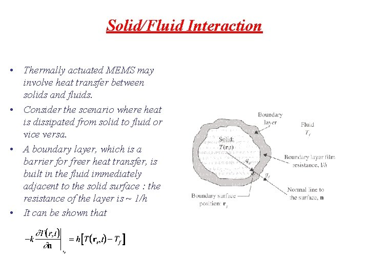 Solid/Fluid Interaction • Thermally actuated MEMS may involve heat transfer between solids and fluids.
