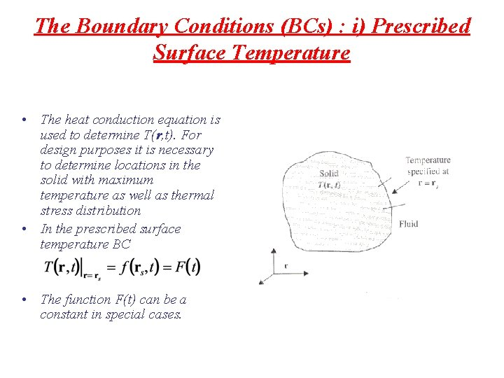 The Boundary Conditions (BCs) : i) Prescribed Surface Temperature • The heat conduction equation