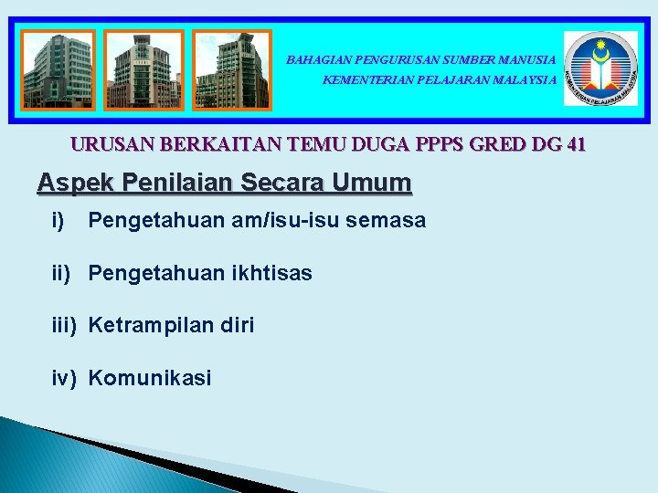 BAHAGIAN PENGURUSAN SUMBER MANUSIA KEMENTERIAN PELAJARAN MALAYSIA URUSAN BERKAITAN TEMU DUGA PPPS GRED DG