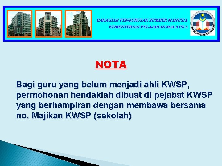 BAHAGIAN PENGURUSAN SUMBER MANUSIA KEMENTERIAN PELAJARAN MALAYSIA NOTA Bagi guru yang belum menjadi ahli