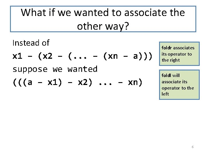 What if we wanted to associate the other way? Instead of x 1 –