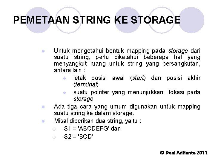 PEMETAAN STRING KE STORAGE l l l Untuk mengetahui bentuk mapping pada storage dari