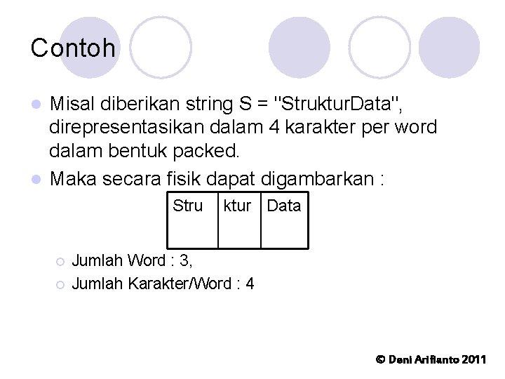 """Contoh Misal diberikan string S = """"Struktur. Data"""", direpresentasikan dalam 4 karakter per word"""
