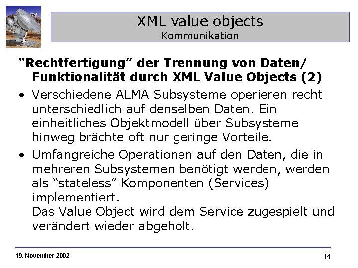 """XML value objects Kommunikation """"Rechtfertigung"""" der Trennung von Daten/ Funktionalität durch XML Value Objects"""