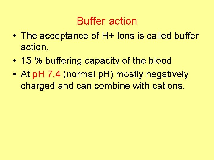 Buffer action • The acceptance of H+ Ions is called buffer action. • 15