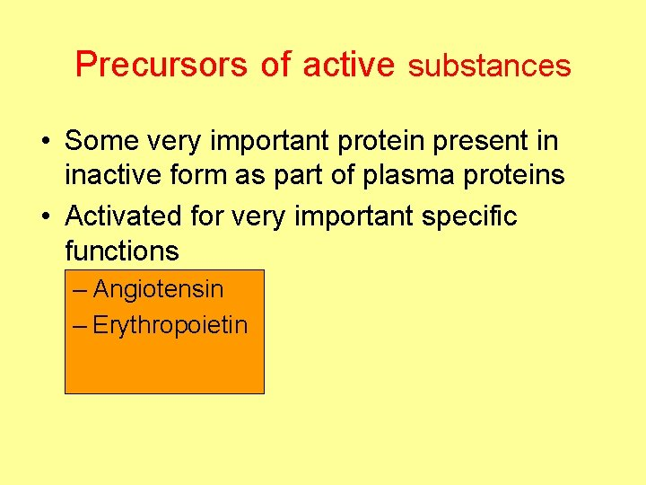 Precursors of active substances • Some very important protein present in inactive form as