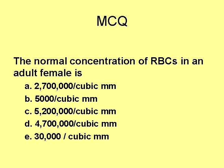 MCQ The normal concentration of RBCs in an adult female is a. 2, 700,