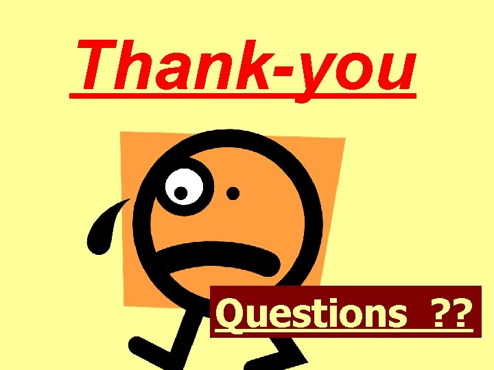 Thank-you Questions ? ?
