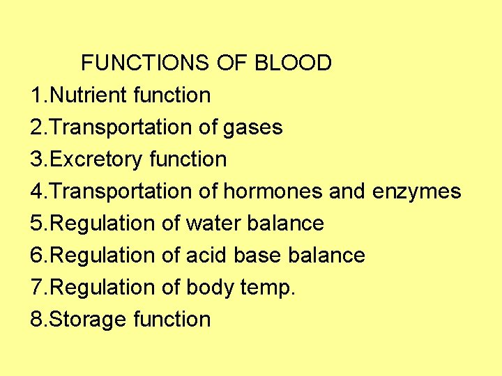 FUNCTIONS OF BLOOD 1. Nutrient function 2. Transportation of gases 3. Excretory function 4.