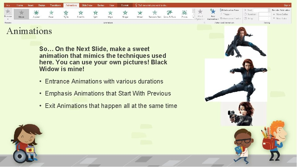 Animations So… On the Next Slide, make a sweet animation that mimics the techniques