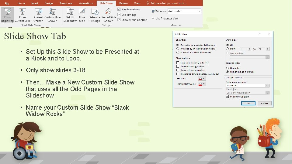 Slide Show Tab • Set Up this Slide Show to be Presented at a