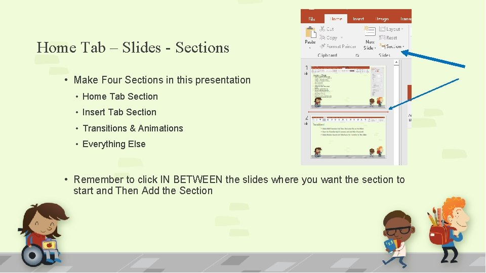Home Tab – Slides - Sections • Make Four Sections in this presentation •