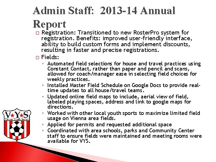 Admin Staff: 2013 -14 Annual Report � � Registration: Transitioned to new Roster. Pro
